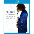 Kenny G An Evening Of Rhythm Romance Blu-ray