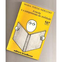 A Escola E A Compreensão Da Realidade / M. T. Nidelcoff