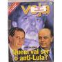 Revista Veja - Ciro Ou Serra. Quem Vai Ser O Anti-lula?