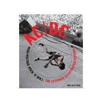 Ac/dc, Rock N Roll Em Alta Voltagem: A História Ilustrada