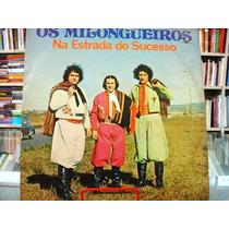 Vinil / Lp - Os Milongueiros - Na Estrada Do Sucesso - 1978