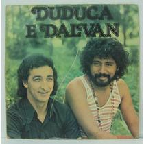 Lp Duduca E Dalvan - Pirâmide Do Amor - 1978 -