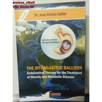 The Intragastric Balloon Dr. José Afonso Sallet + Cd C4
