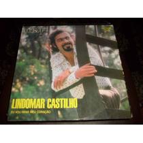 Lp Vinil Lindomar Castilho - Eu Vou Rifar Meu Coração 1973