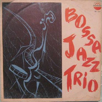 Bossa Jazz Trio - Bossa Jazz Trio - Lp - 1965
