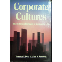 Corporate Cultures - The Rites And Rituals Of Corporate Life