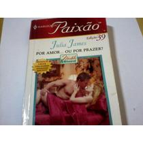 Livro Harlequin Paixão Nº39 Julia James