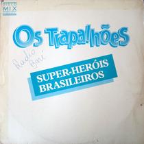Lp Os Trapalhôes - Super Herois Brasileiros Disco Mix