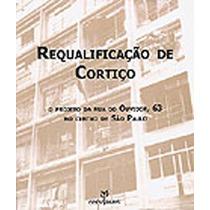 Livro - Requalificação De Cortiço-andre Luiz Teixeira Santos
