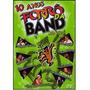 Forro Da Band 10 Anos Ao Vivo Dvd