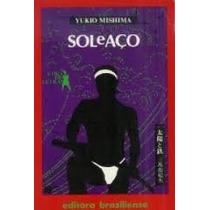 Livro Sol E Aço Yukio Mishima