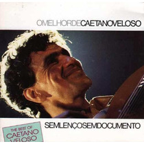 Cd - Caetano Veloso - O Melhor De - Sem Lenço Sem Documento
