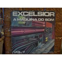 Vinil Lp Excelsior A Máquina Do Som Vol 7 - Rubettes, Tuxedo