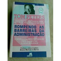 Livro - Rompendo As Barreiras Da Administração - Tom Peters