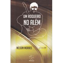 Um Roqueiro No Além (capa Nova) - Zilio, Nelson Moraes