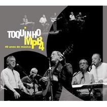 Cd Toquinho & Mpb4 - 40 Anos De Musica (2008) Novo Lacrado