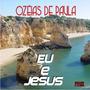 Cd Ozéias De Paula - Eu E Jesus