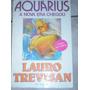 Aquárius A Nova Era Chegou-lauro Trevisan Ed 15 1991