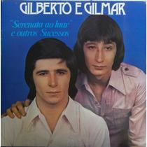 Lp Gilberto E Gilmar (serenata Ao Luar E Outros Sucessos)