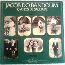 Lp - Jacob Do Bandolim - 10 Anos De Saudade