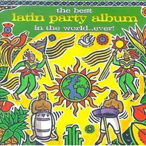 Cd Latin Party Album - The Best Of In The World...ever!!!imp