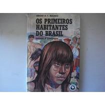 Os Primeiros Habitantes Do Brasil - Sérgio D. T. Macedo
