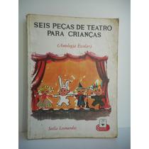 Livro Seis Peças De Teatro Para Crianças Stella Leonardos