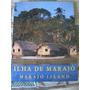 Ilha De Marajó- Paisagem, Cultura E Natureza