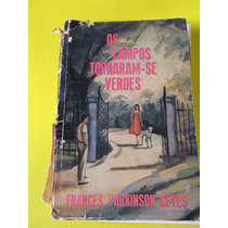 Livro: Os Campos Tornaram-se Verdes - Francis Parkinson Keye