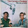 Lp Tião Carreiro E Pardinho - Rio De Pranto 1990 Continental