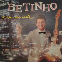 Betinho & Seu Conjunto Lp Nacional Usado O Rei Da Noite