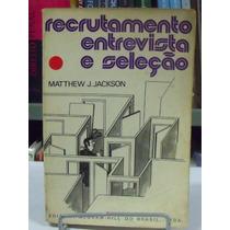 Livro - Recrutamento Entrevista E Seleção - Matthew J. J.