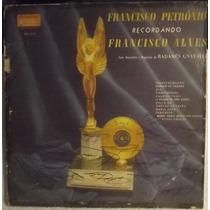 Lp / Vinil Mpb: Francisco Petrônio Recordando Franc. Alves