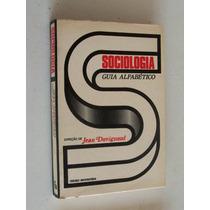 Sociologia - Guia Alfabético - Jean Duvignaud - Sociologia