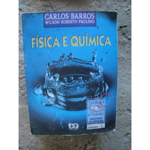 Livro - Física E Química - Carlos Barros/wilson Roberto