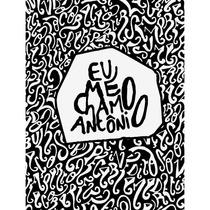 Livro Eu Me Chamo Antônio - Pedro Gabriel - Novo - Lacrado