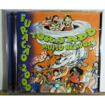 Funk Rap Hip Hop Pop Cd Furacão 2000 Tornado Muito Nervoso