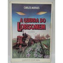A Guerra Do Lobisomem - Carlos Moraes - Sebo Brisa