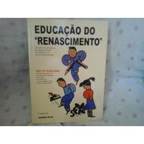 Livro- Educação Do Renascimento Keiyo Kanuma Seicho No Ie