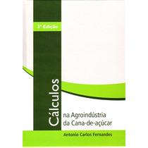 Cálculos Na Agroindústria Da Cana-de-açúcar