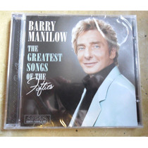 Cd Barry Manilow - Greatest Songs Of The Fifties - Lacrado.