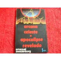 Livro- Arcana Celeste E Apocalipse Revelado Frete Gratis