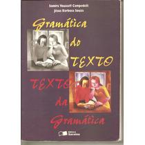 Gramática Do Texto 1ª Edição 1999 4ª Ttiragem 2002
