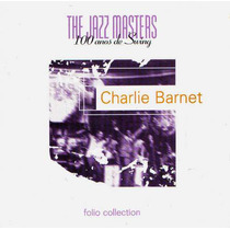 Charlie Barnet - Folio Collection - The Jazz Masters