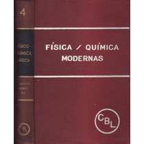 Livro Físico/ Química Modernas: Físico-química Básica Vol. 4