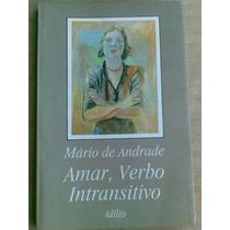 Amar, Verbo Intransitivo - Mario De Andrade