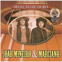 Cd Seleção De Ouro - João Mineiro & Marciano - Novo***