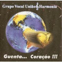 Cd-grupo Vocal Uniao & Harmonia -guenta..coraçao-fretegratis