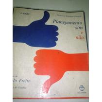 Planejamento Sim E Não-francisco Whitaker Ferreira-3 Edição