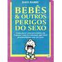 Bebês & Outros Perigos Do Sexo Humor Sátira Filhos Cod465